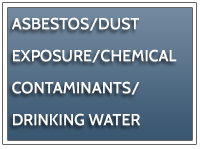 Image with the words Asbestos, Dust Exposure, Chemical Contaminants and Drinking Water