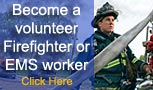 Click here to learn about becoming a Volunteer Firefighter or EMS worker